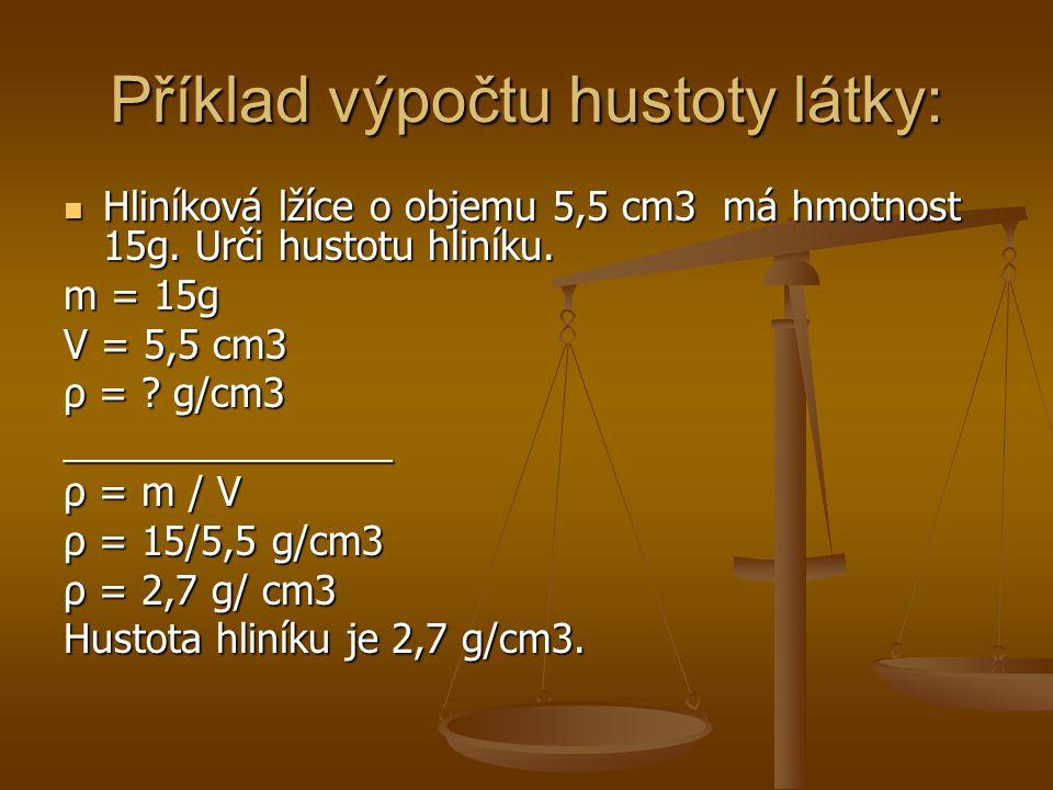 Příklad výpočtu hustoty látky: