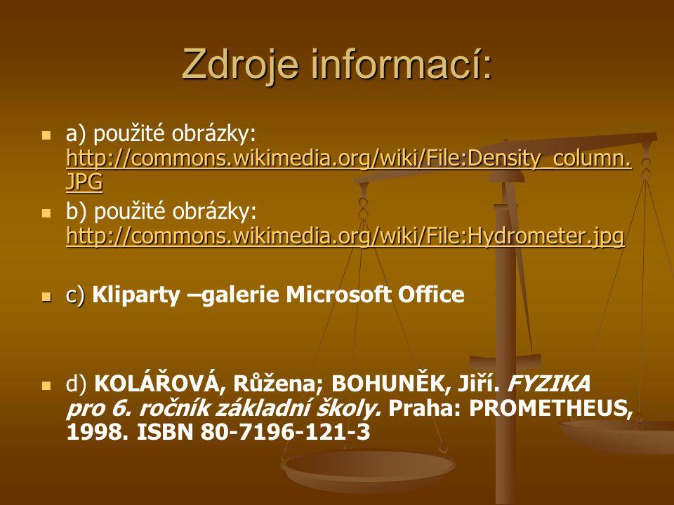 Zdroje informací: a) použité obrázky: http://commons.wikimedia.org/wiki/File:Density_column.JPG.