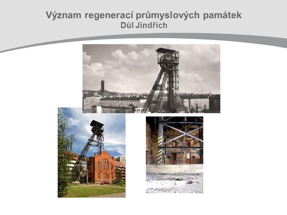 Význam regenerací průmyslových památek Důl Jindřich