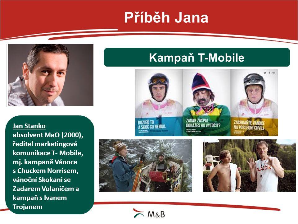 Příběh Jana Kampaň T-Mobile Jan Stanko absolvent MaO (2000),