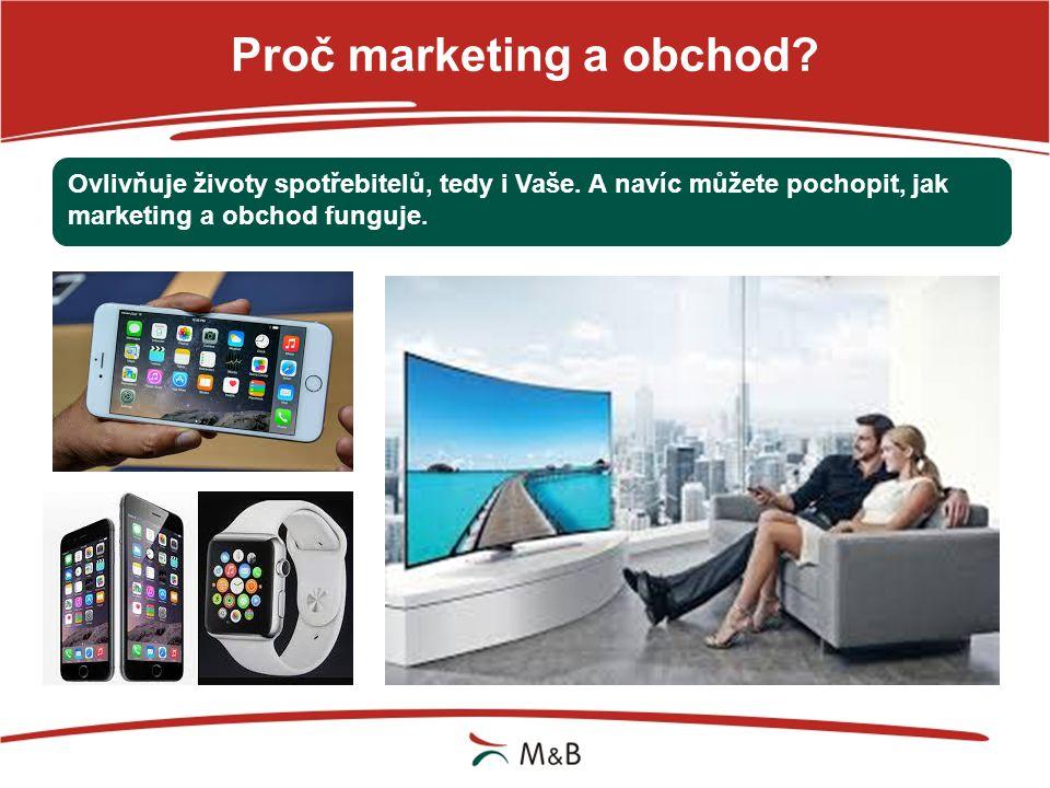 Proč marketing a obchod