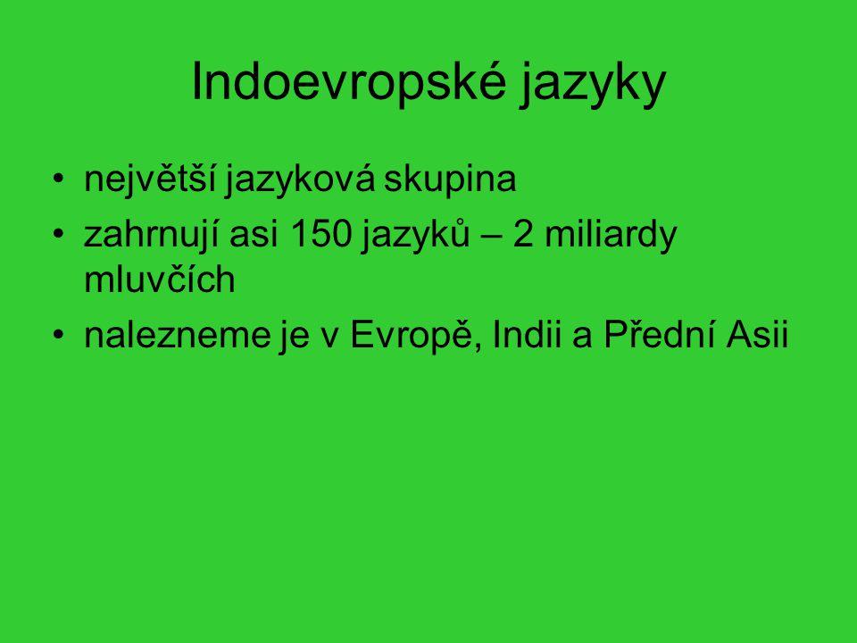 Indoevropské jazyky největší jazyková skupina