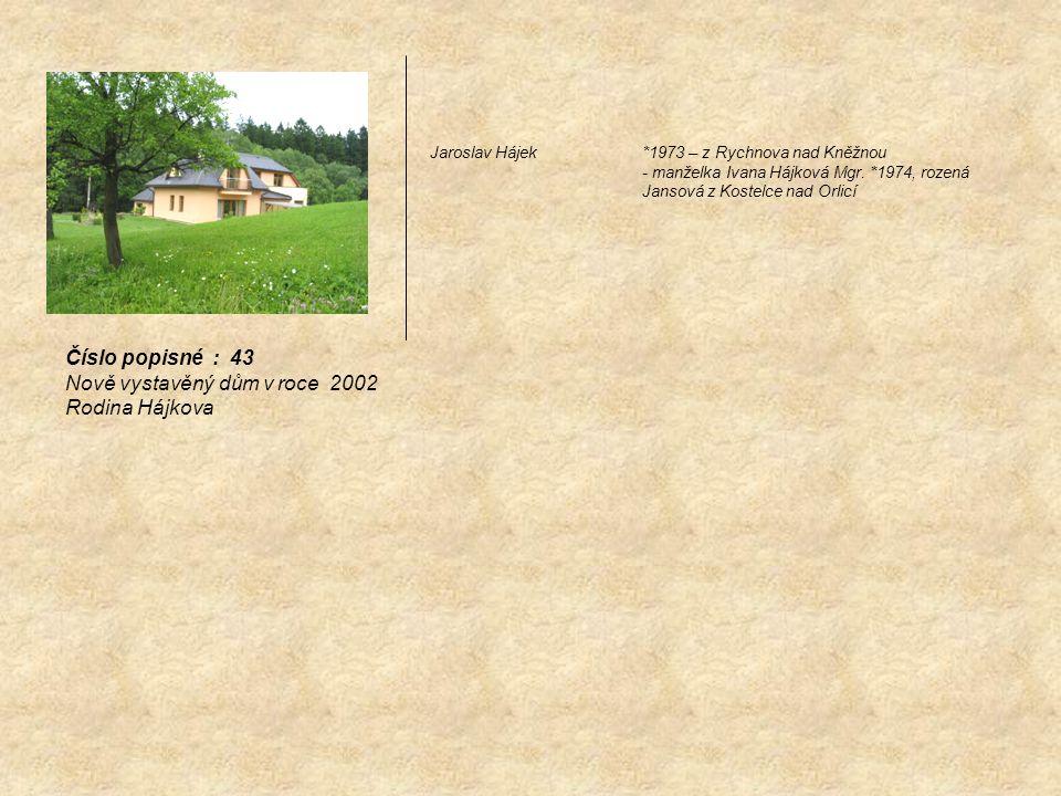 Nově vystavěný dům v roce 2002 Rodina Hájkova