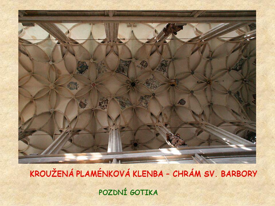 KROUŽENÁ PLAMÉNKOVÁ KLENBA – CHRÁM SV. BARBORY