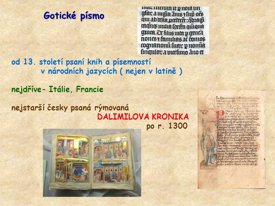 Gotické písmo od 13. století psaní knih a písemností