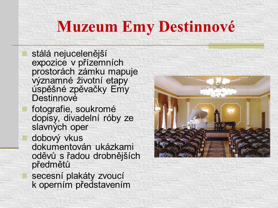 Muzeum Emy Destinnové stálá nejucelenější expozice v přízemních prostorách zámku mapuje významné životní etapy úspěšné zpěvačky Emy Destinnové.