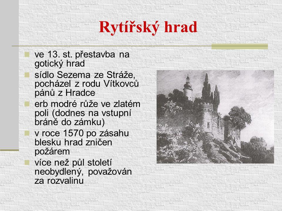 Rytířský hrad ve 13. st. přestavba na gotický hrad