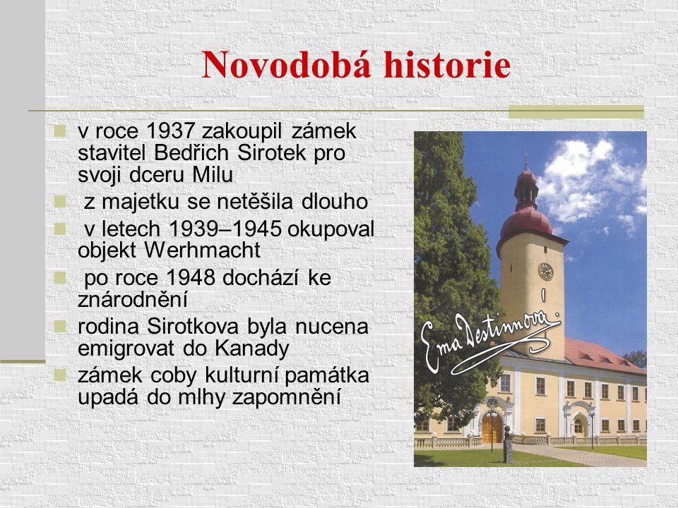 Novodobá historie v roce 1937 zakoupil zámek stavitel Bedřich Sirotek pro svoji dceru Milu. z majetku se netěšila dlouho.