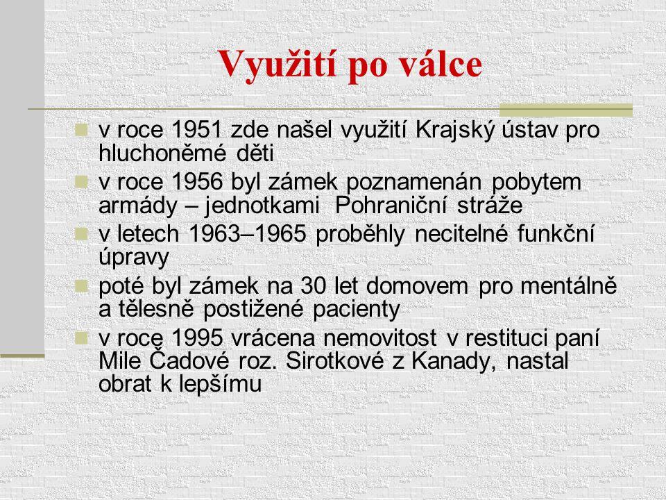 Využití po válce v roce 1951 zde našel využití Krajský ústav pro hluchoněmé děti.