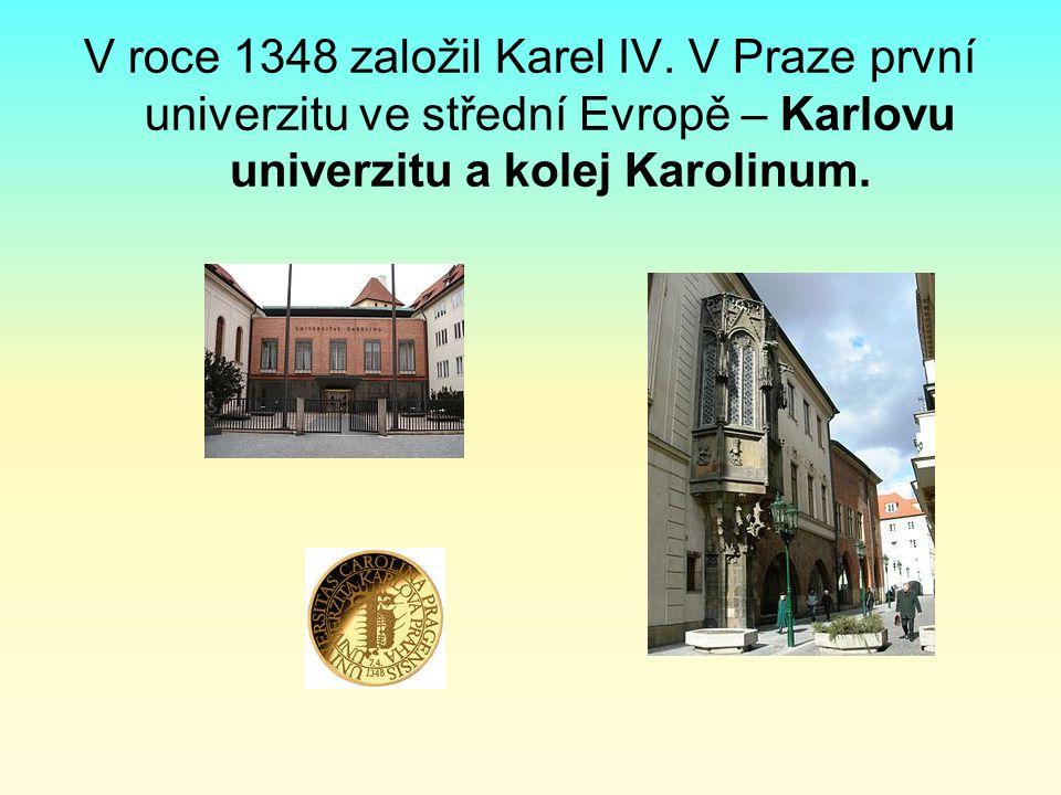V roce 1348 založil Karel IV.