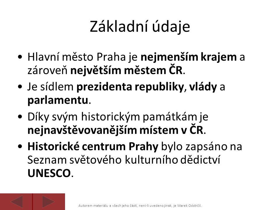Základní údaje Hlavní město Praha je nejmenším krajem a zároveň největším městem ČR. Je sídlem prezidenta republiky, vlády a parlamentu.
