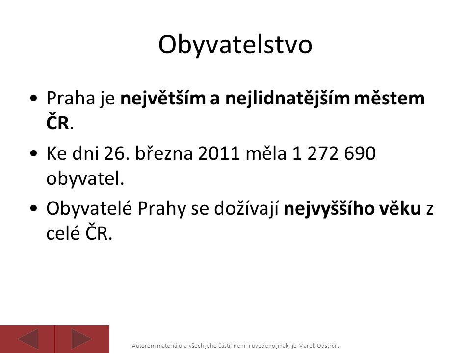 Obyvatelstvo Praha je největším a nejlidnatějším městem ČR.