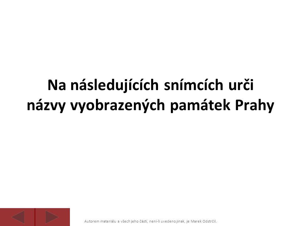 Na následujících snímcích urči názvy vyobrazených památek Prahy