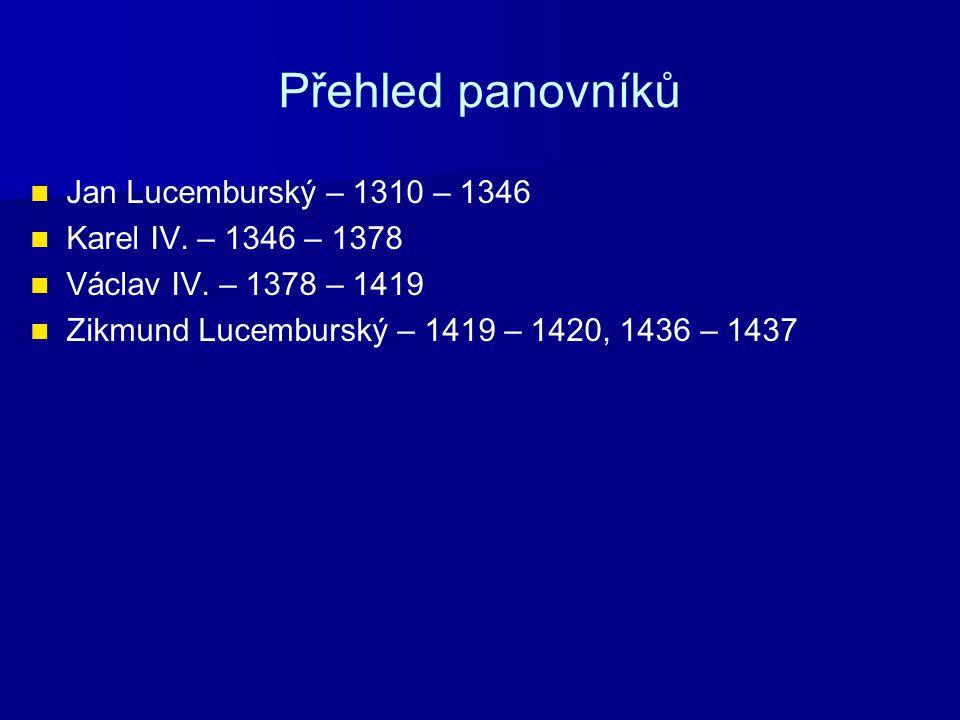 Přehled panovníků Jan Lucemburský – 1310 – 1346