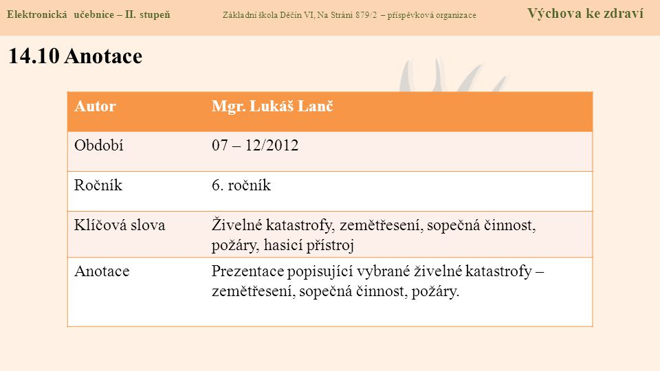 14.10 Anotace Autor Mgr. Lukáš Lanč Období 07 – 12/2012 Ročník