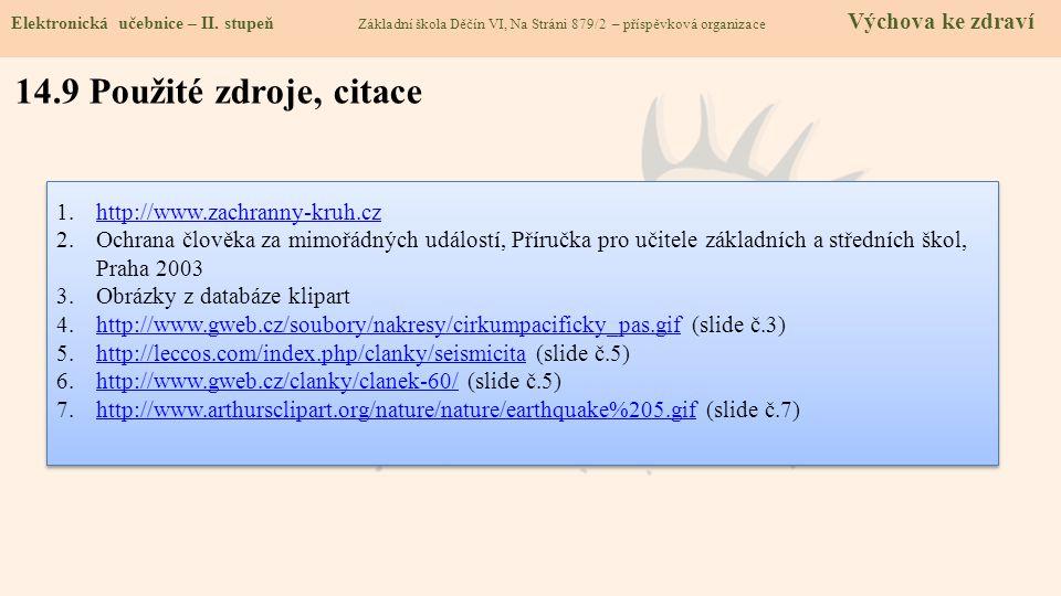 14.9 Použité zdroje, citace http://www.zachranny-kruh.cz