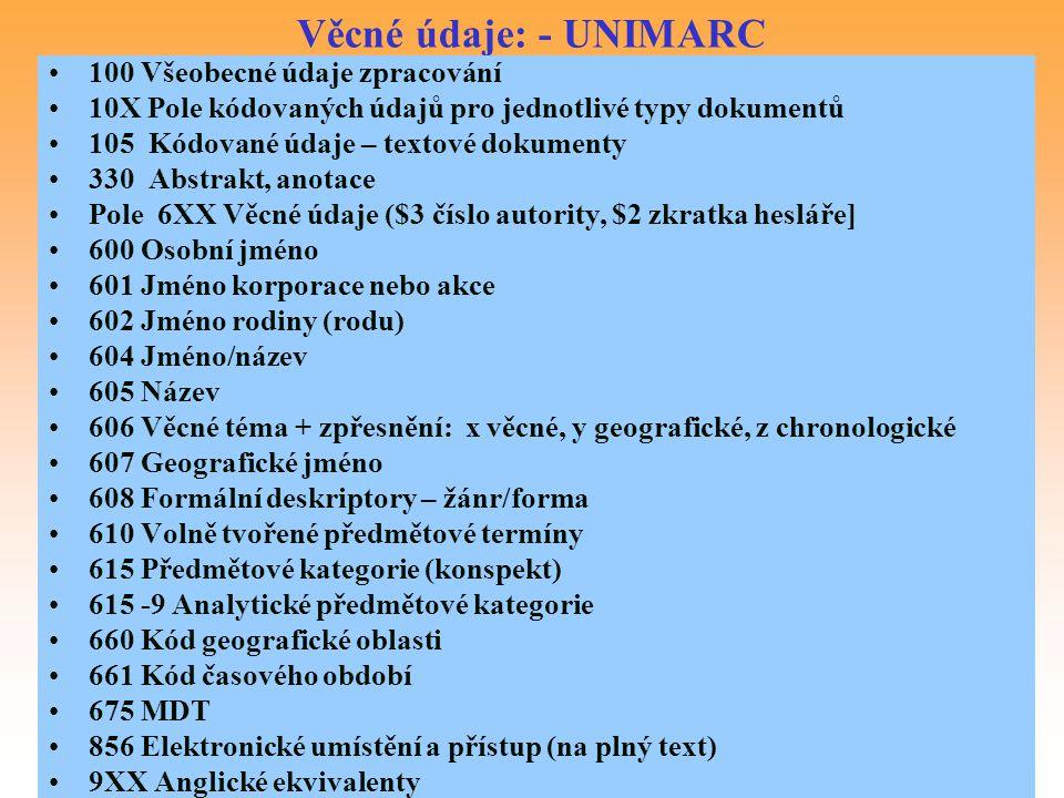 Věcné údaje: - UNIMARC 100 Všeobecné údaje zpracování