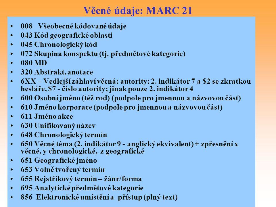 Věcné údaje: MARC 21 008 Všeobecné kódované údaje