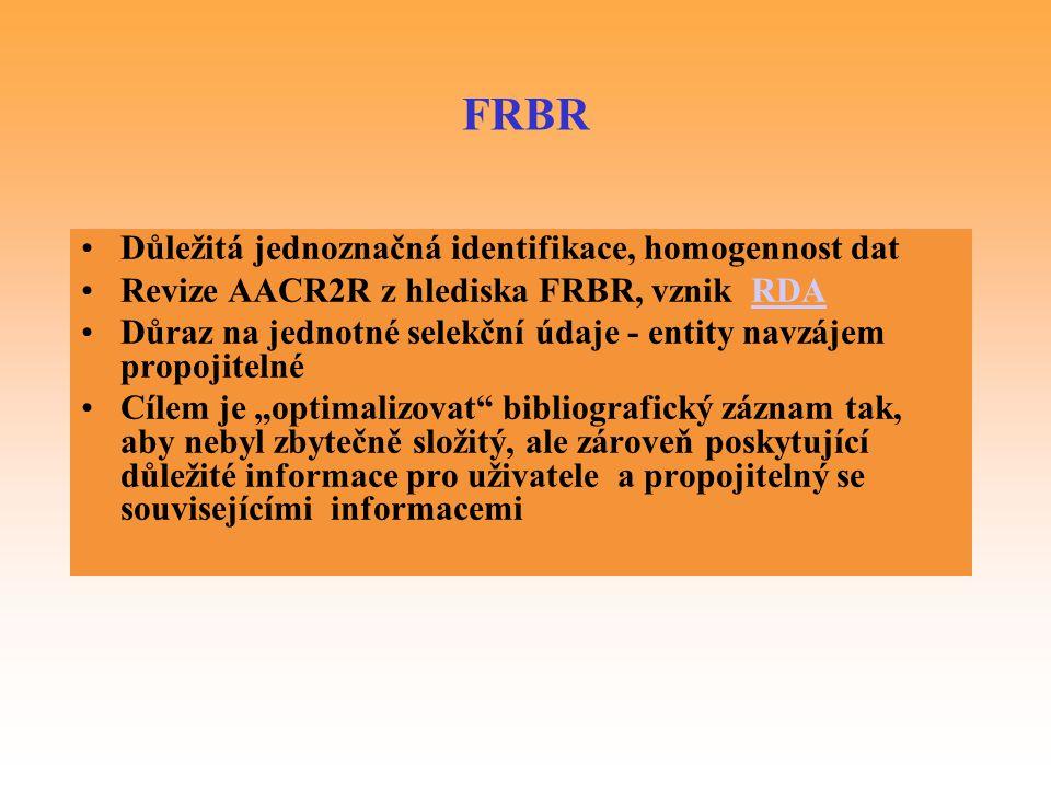 FRBR Důležitá jednoznačná identifikace, homogennost dat