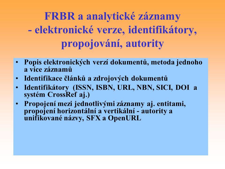 FRBR a analytické záznamy - elektronické verze, identifikátory, propojování, autority