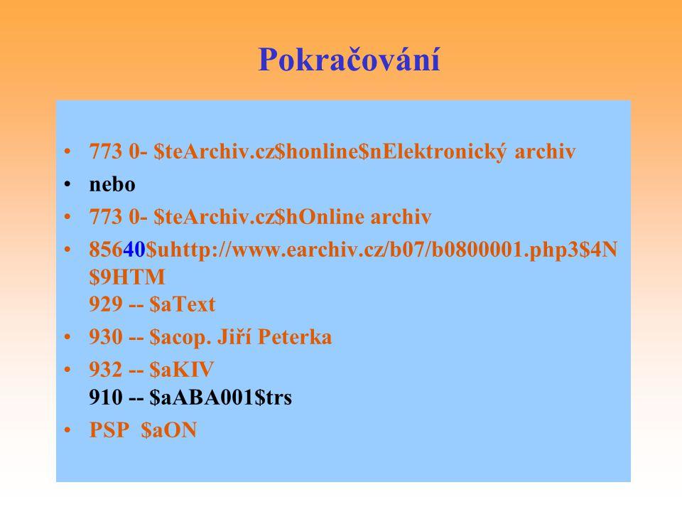 Pokračování 773 0- $teArchiv.cz$honline$nElektronický archiv nebo