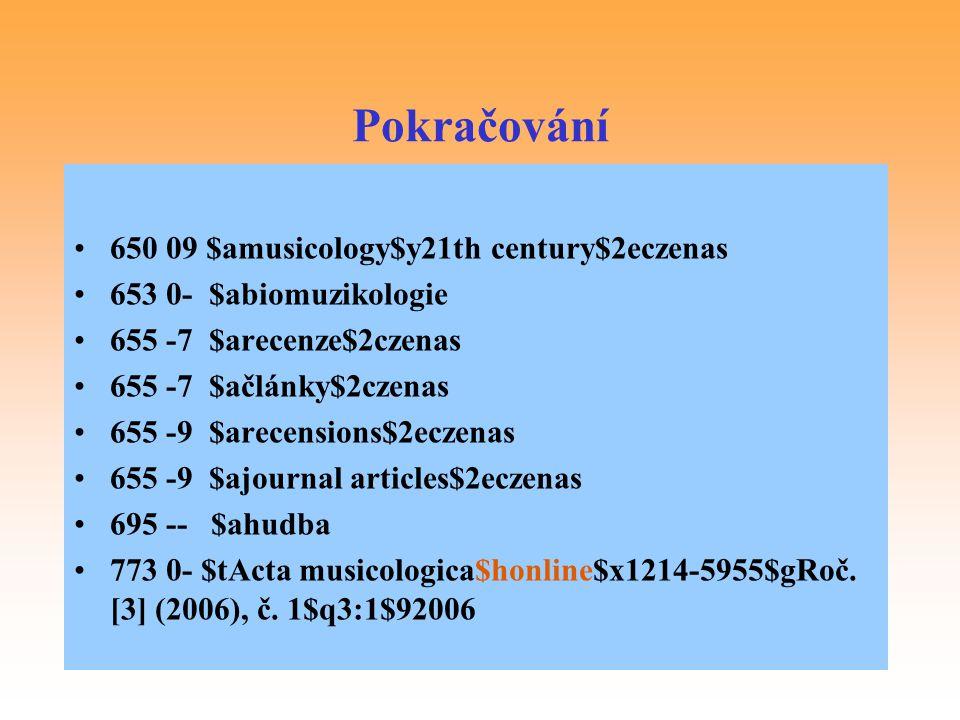 Pokračování 650 09 $amusicology$y21th century$2eczenas