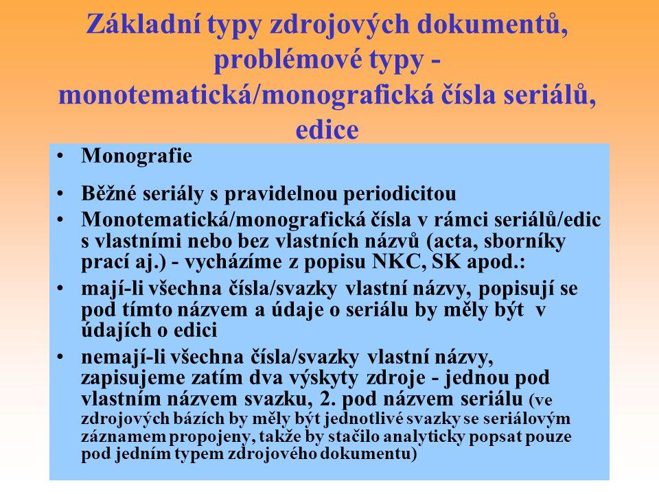 Základní typy zdrojových dokumentů, problémové typy - monotematická/monografická čísla seriálů, edice