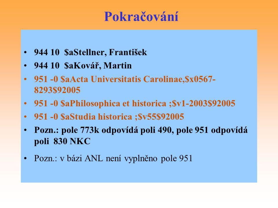 Pokračování 944 10 $aStellner, František 944 10 $aKovář, Martin