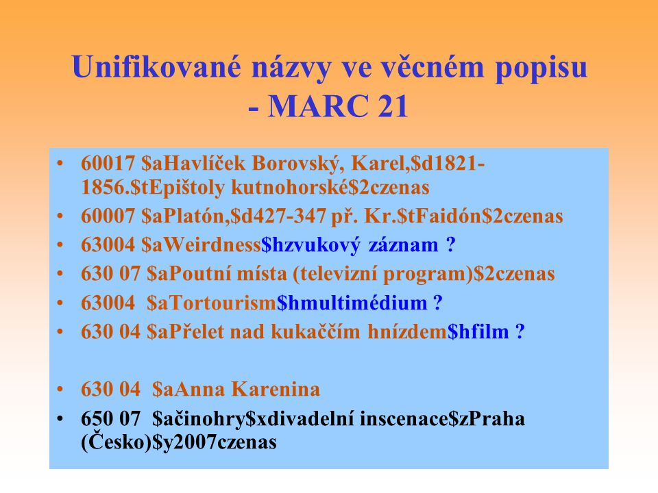 Unifikované názvy ve věcném popisu - MARC 21