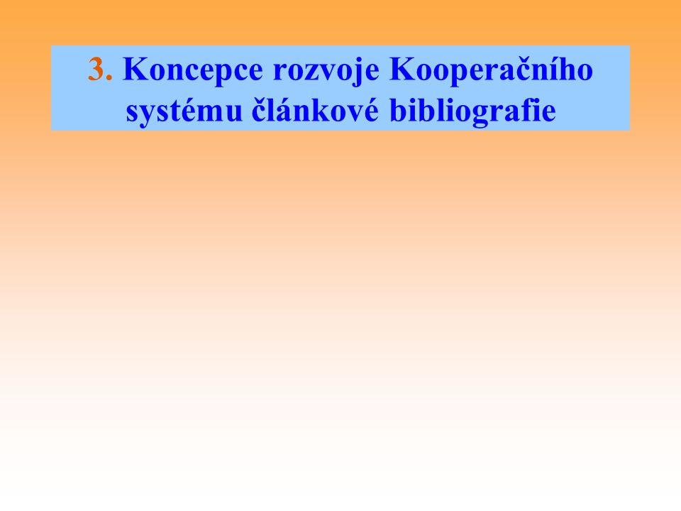 3. Koncepce rozvoje Kooperačního systému článkové bibliografie