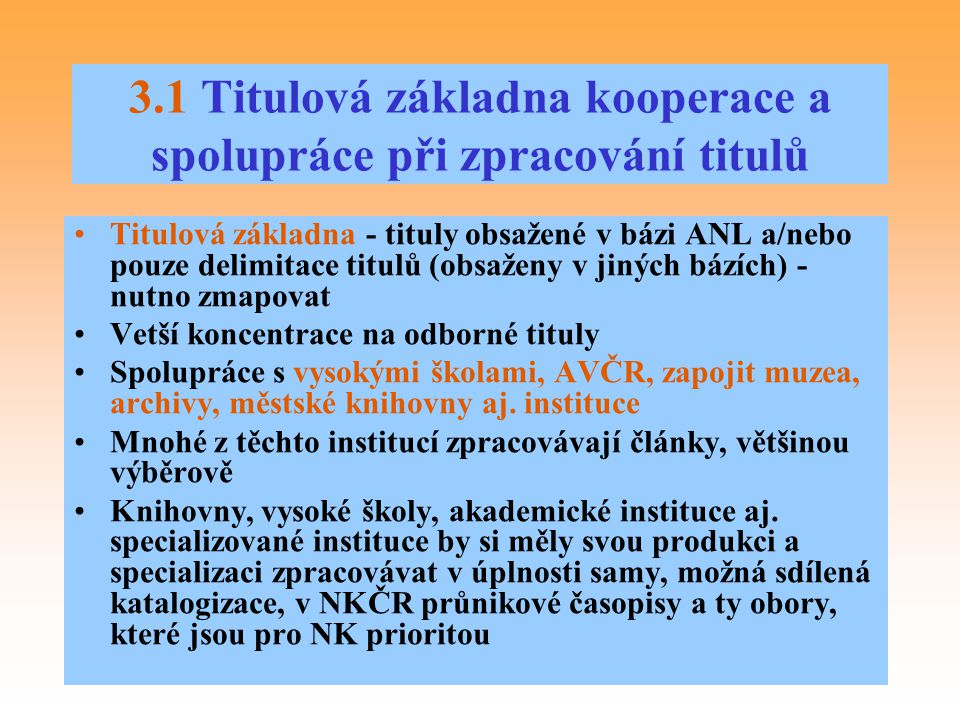 3.1 Titulová základna kooperace a spolupráce při zpracování titulů