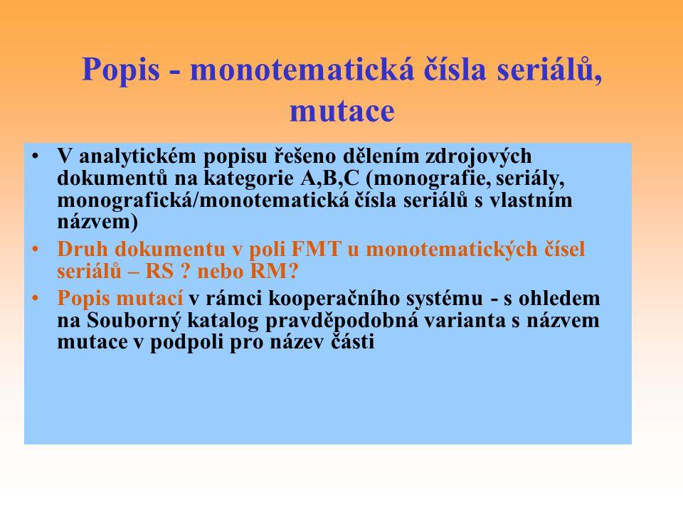Popis - monotematická čísla seriálů, mutace