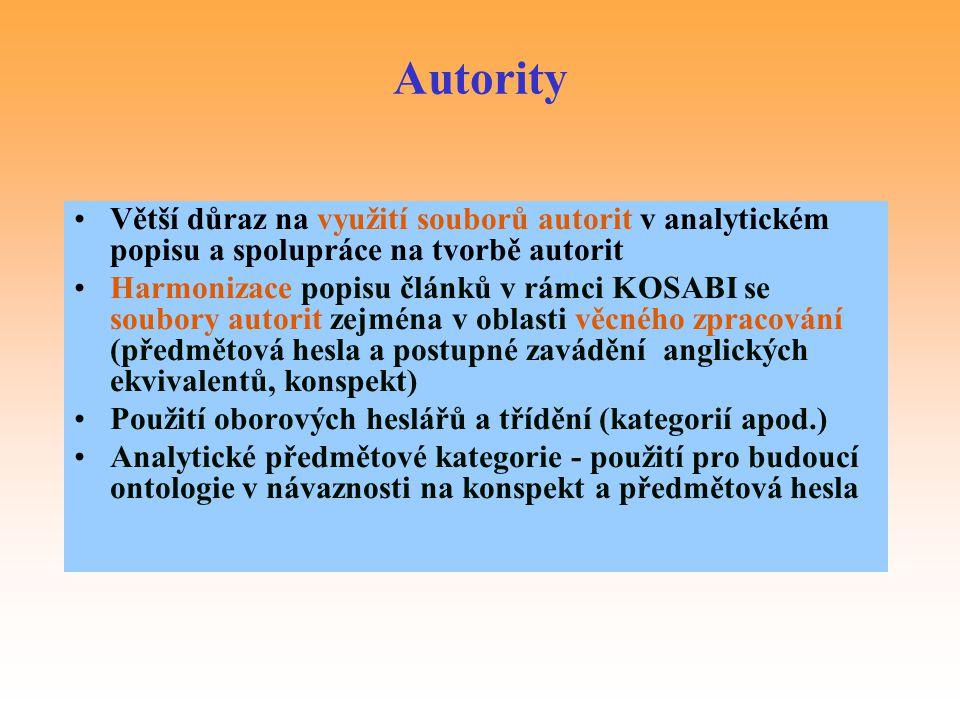 Autority Větší důraz na využití souborů autorit v analytickém popisu a spolupráce na tvorbě autorit.