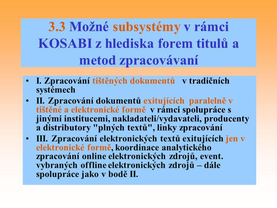 3.3 Možné subsystémy v rámci KOSABI z hlediska forem titulů a metod zpracovávaní