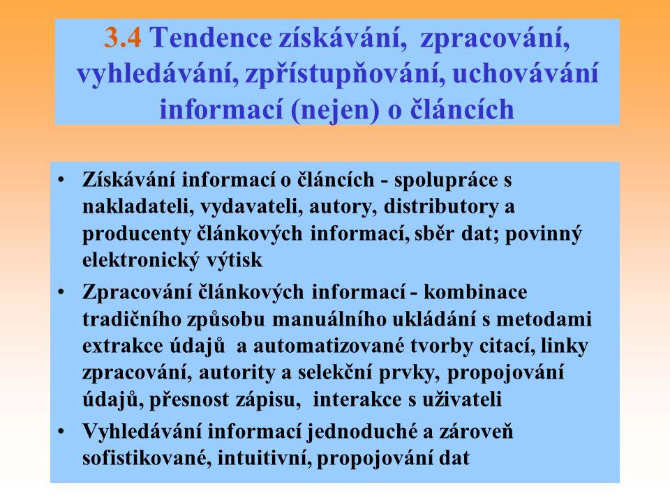 3.4 Tendence získávání, zpracování, vyhledávání, zpřístupňování, uchovávání informací (nejen) o článcích