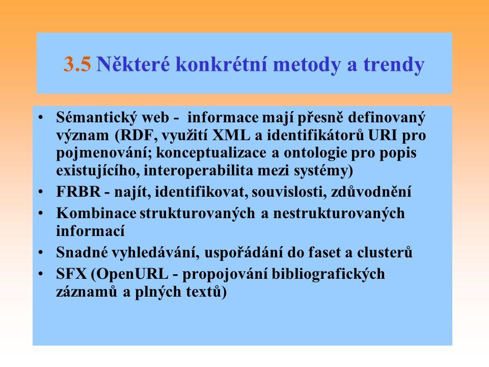 3.5 Některé konkrétní metody a trendy