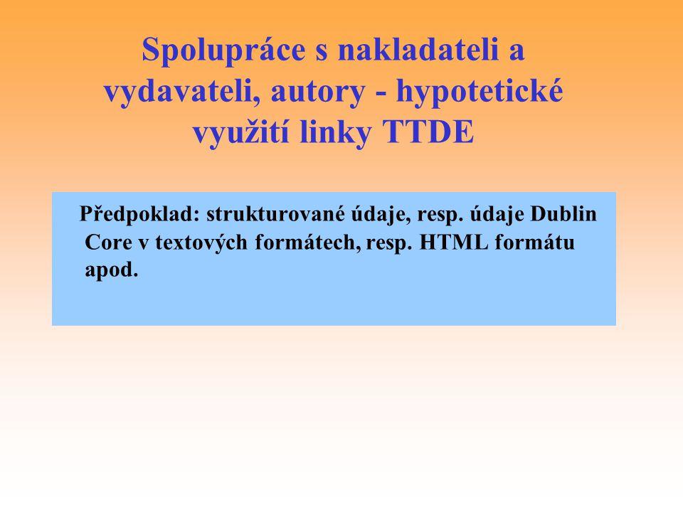 Spolupráce s nakladateli a vydavateli, autory - hypotetické využití linky TTDE