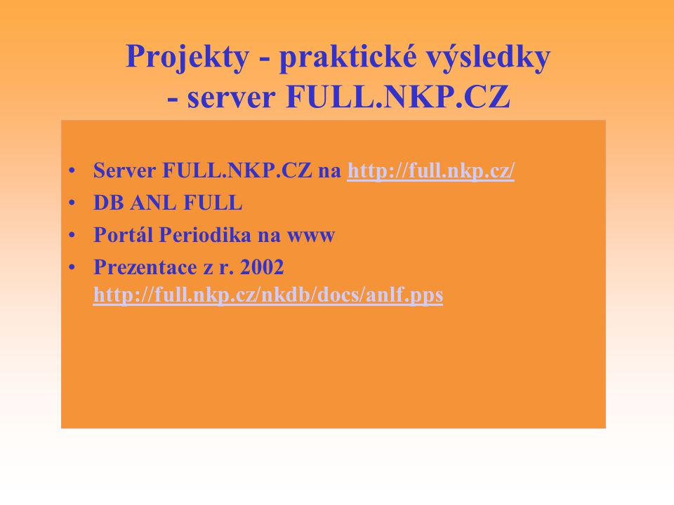 Projekty - praktické výsledky - server FULL.NKP.CZ