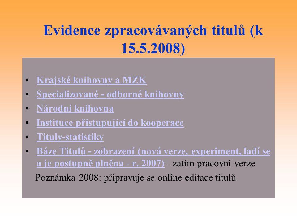 Evidence zpracovávaných titulů (k 15.5.2008)