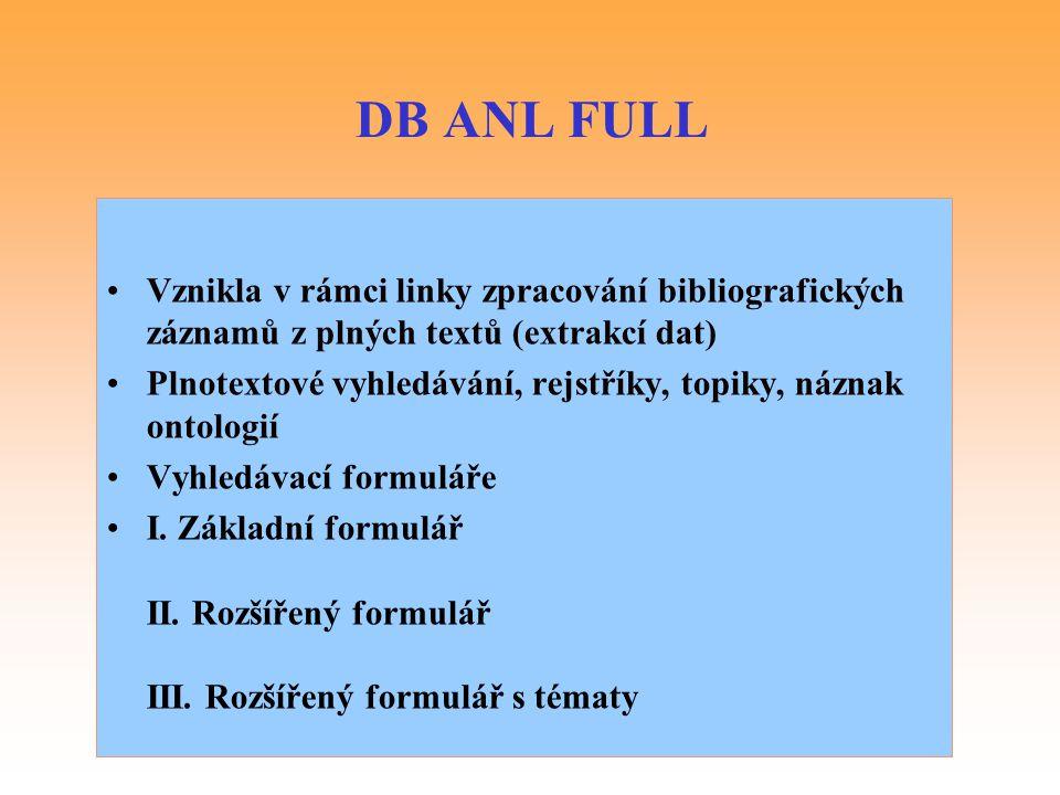 DB ANL FULL Vznikla v rámci linky zpracování bibliografických záznamů z plných textů (extrakcí dat)