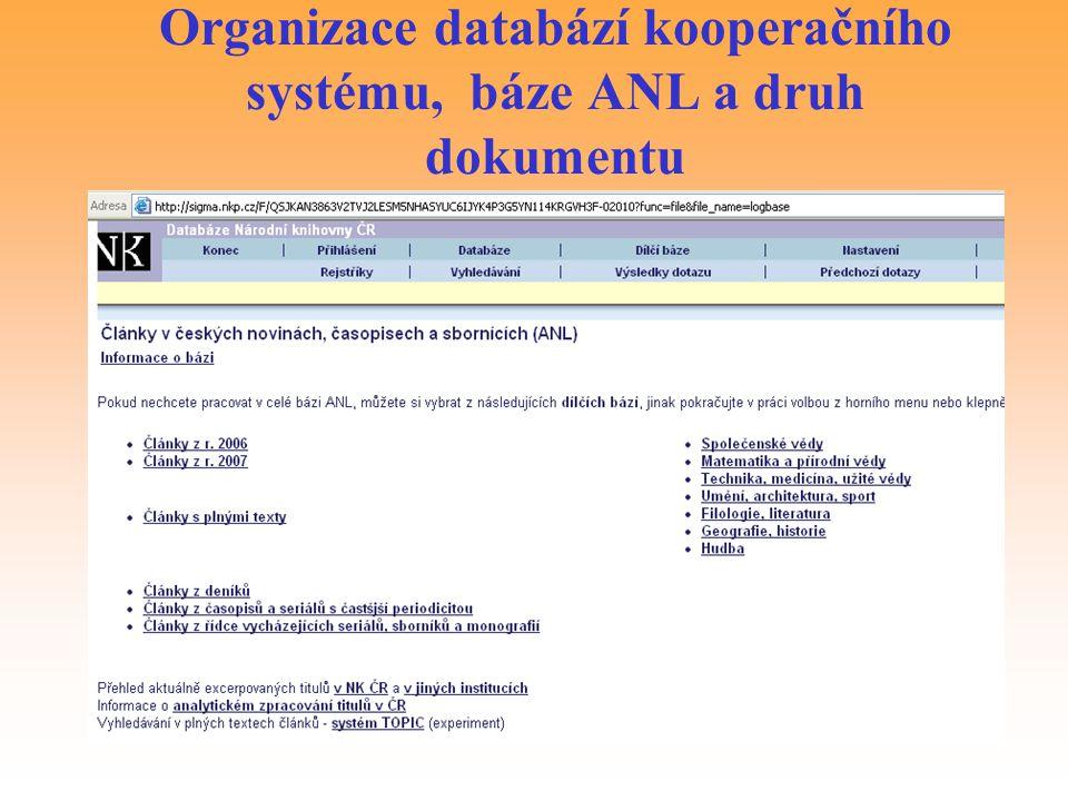 Organizace databází kooperačního systému, báze ANL a druh dokumentu