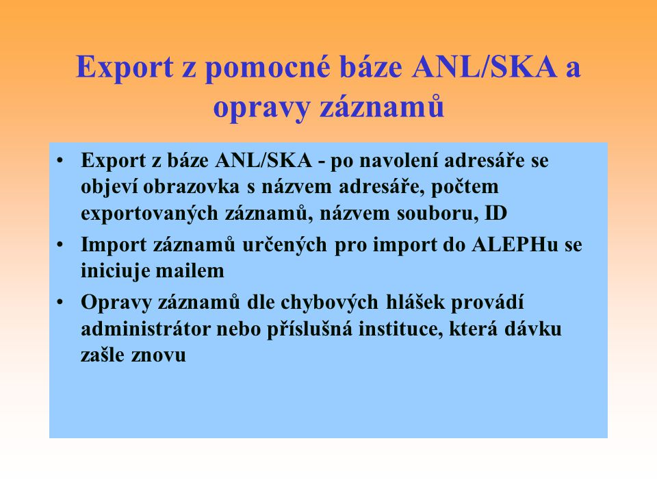 Export z pomocné báze ANL/SKA a opravy záznamů