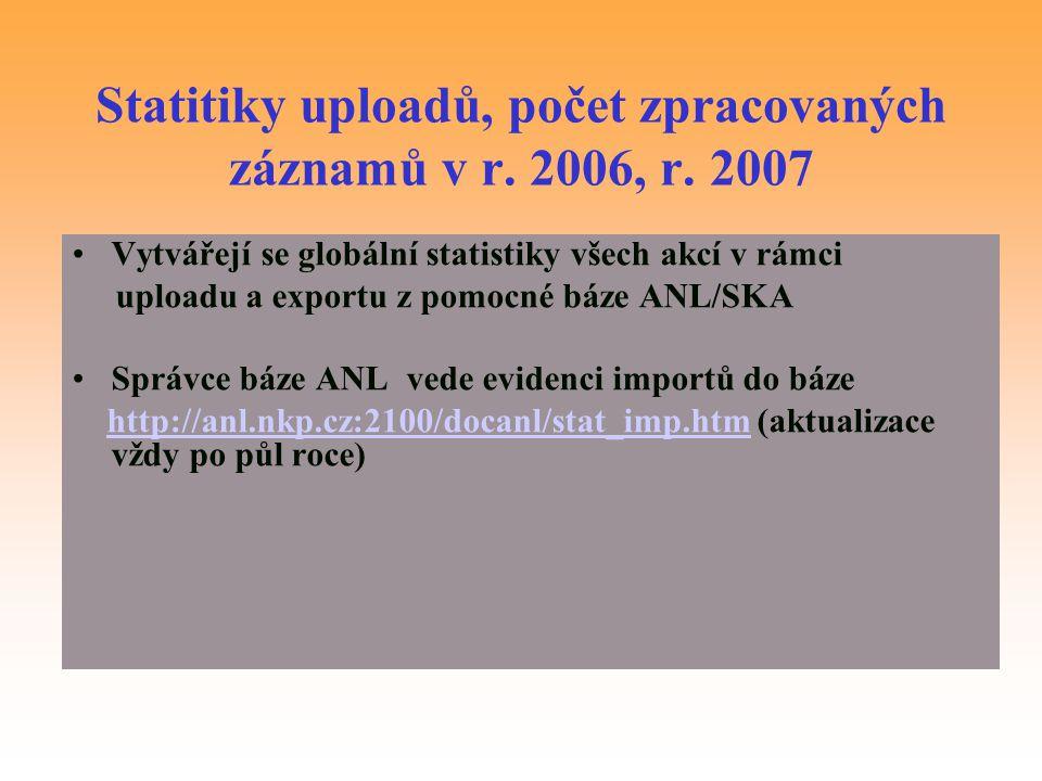 Statitiky uploadů, počet zpracovaných záznamů v r. 2006, r. 2007