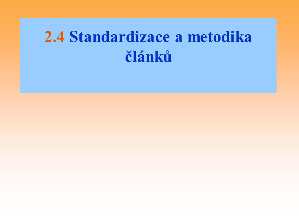 2.4 Standardizace a metodika článků