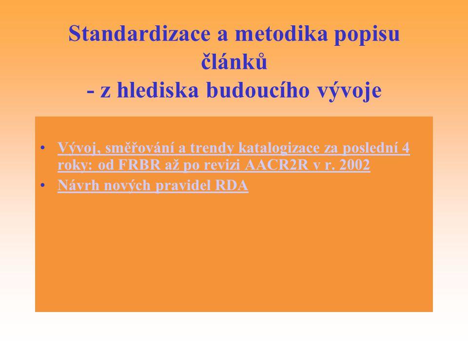 Standardizace a metodika popisu článků - z hlediska budoucího vývoje