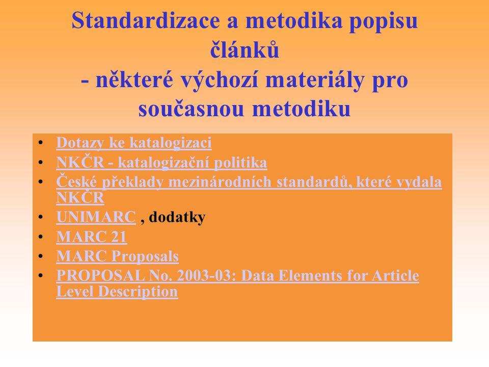 Standardizace a metodika popisu článků - některé výchozí materiály pro současnou metodiku