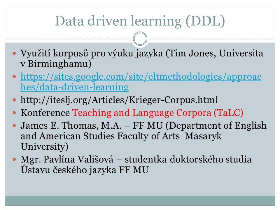 Data driven learning (DDL)