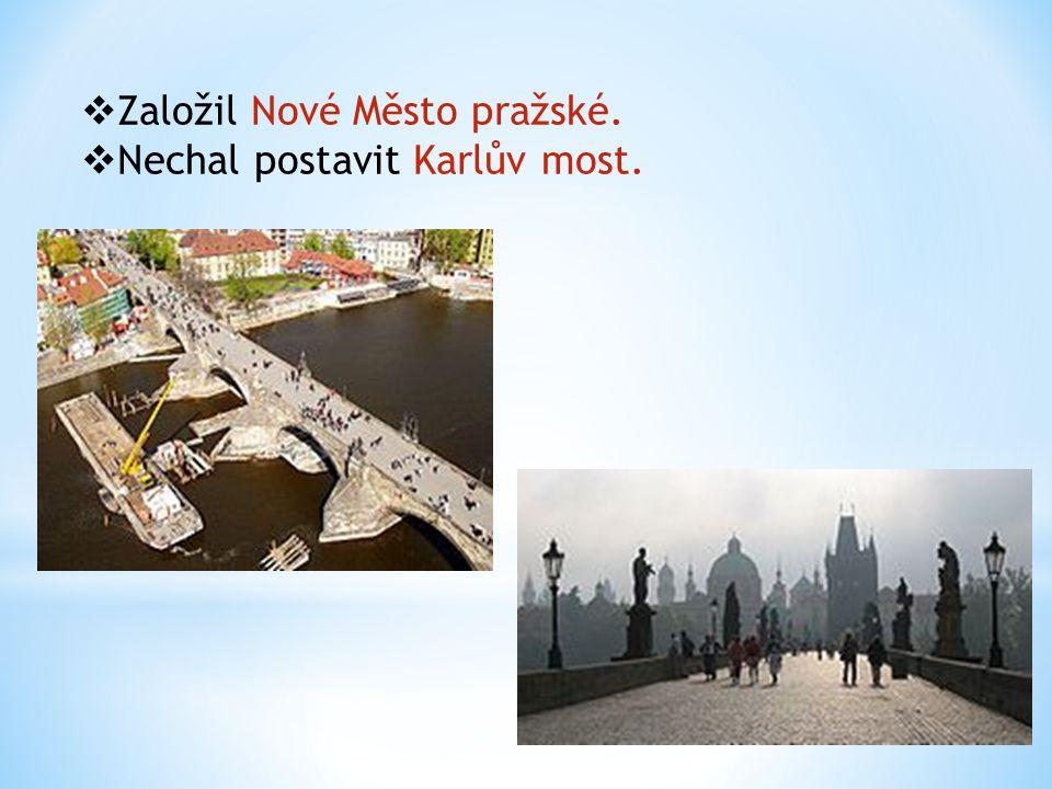 Založil Nové Město pražské.