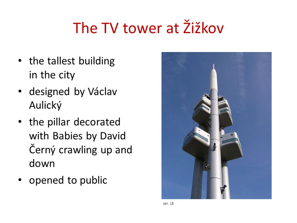 The TV tower at Žižkov the tallest building in the city