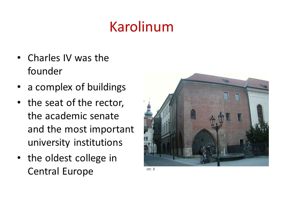 Karolinum Charles IV was the founder a complex of buildings